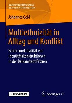Multiethnizität in Alltag und Konflikt von Gold,  Johannes