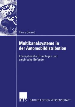 Multikanalsysteme in der Automobildistribution von Smend,  Percy