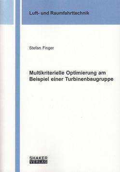 Multikriterielle Optimierung am Beispiel einer Turbinenbaugruppe von Finger,  Stefan