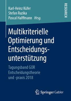Multikriterielle Optimierung und Entscheidungsunterstützung von Halffmann,  Pascal, Küfer,  Karl-Heinz, Ruzika,  Stefan