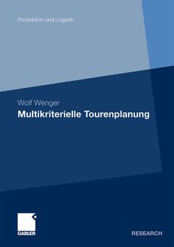 Multikriterielle Tourenplanung von Wenger,  Wolf