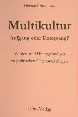 Multikultur – Aufgang oder Untergang? von Brückmann,  Helmut