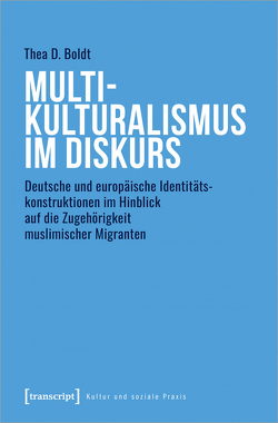Multikulturalismus im Diskurs von Boldt,  Thea D.