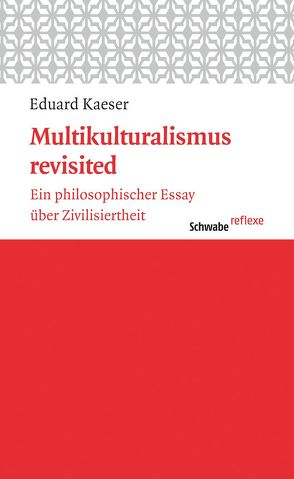 Multikulturalismus revisited von Kaeser,  Eduard