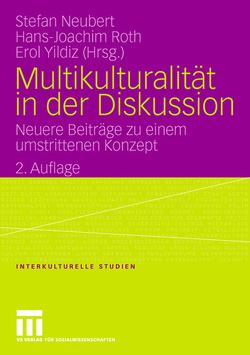 Multikulturalität in der Diskussion von Neubert,  Stefan, Roth,  Hans-Joachim, Yildiz,  Erol