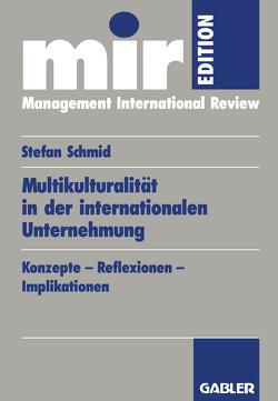 Multikulturalität in der internationalen Unternehmung von Schmid,  Stefan