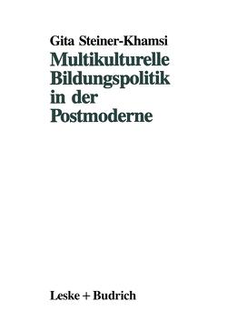 Multikulturelle Bildungspolitik in der Postmoderne von Steiner-Khamsi,  Gita