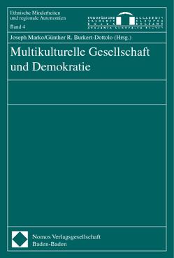 Multikulturelle Gesellschaft und Demokratie von Burkert-Dottolo,  Günther R., Marko,  Joseph