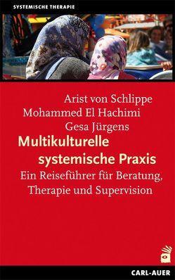 Multikulturelle systemische Praxis von Hachimi,  Mohammed El, Jürgens,  Gesa, Schlippe,  Arist von