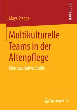 Multikulturelle Teams in der Altenpflege von Stagge,  Maya