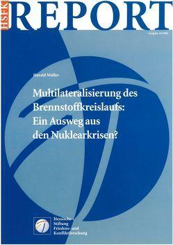 Multilateralisierung des Brennstoffkreislaufs: Ein Ausweg aus den Nuklearkrisen? von Mueller,  Harald