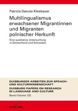 Multilingualismus erwachsener Migrantinnen und Migranten polnischer Herkunft von Kleebauer,  Patrizia Danuta