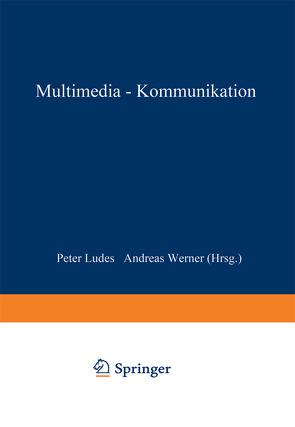 Multimedia-Kommunikation von Ludes,  Peter, Werner,  Andreas