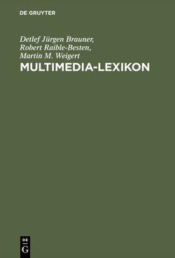 Multimedia-Lexikon von Brauner,  Detlef Jürgen, Raible-Besten,  Robert, Weigert,  Martin M.