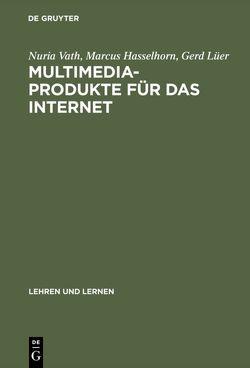 Multimedia-Produkte für das Internet von Hasselhorn,  Marcus, Lüer,  Gerd, Vath,  Nuria