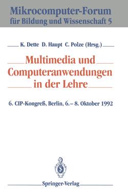 Multimedia und Computeranwendungen in der Lehre von Dette,  Klaus, Haupt,  Dieter, Polze,  Christoph