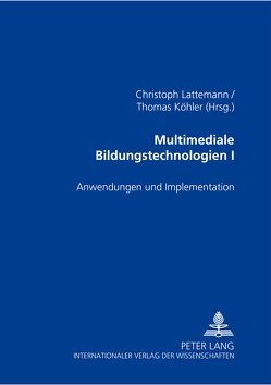 Multimediale Bildungstechnologien I von Köhler,  Thomas, Lattemann,  Christoph