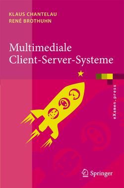 Multimediale Client-Server-Systeme von Brothuhn,  René, Chantelau,  Klaus