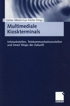 Multimediale Kioskterminals von Fischer,  Lars, Silberer,  Günter
