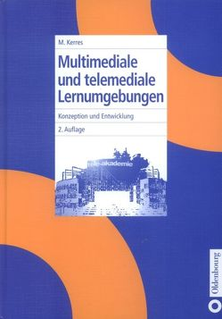 Multimediale und telemediale Lernumgebungen von Kerres,  Michael