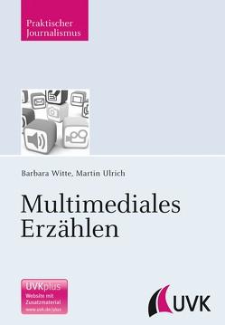 Multimediales Erzählen von Ulrich,  Martin, Witte,  Barbara
