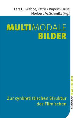 Multimodale Bilder von Grabbe,  Lars C., Rupert-Kruse,  Patrick, Schmitz,  Norbert M