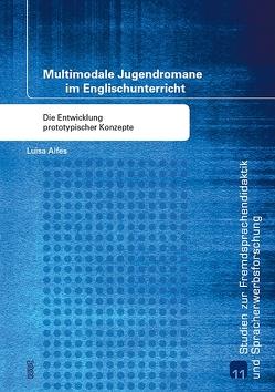 Multimodale Jugendromane im Englischunterricht von Alfes,  Luisa