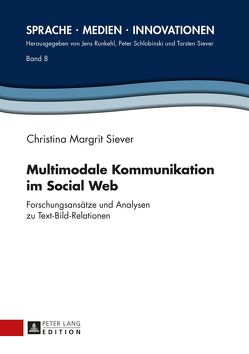 Multimodale Kommunikation im Social Web von Siever,  Christina Margrit