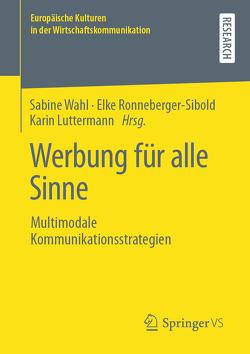 Multimodale Kommunikationsstrategien in der Werbung von Luttermann,  Karin, Ronneberger-Sibold,  Elke, Wahl,  Sabine