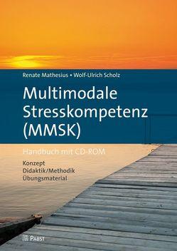 Multimodale Stresskompetenz (MMSK) von Mathesius,  Renate, Scholz,  Wolf-Ulrich