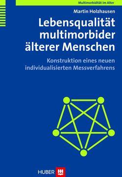 Multimorbidität im Alter / Lebensqualität multimorbider älterer Menschen von Holzhausen,  Martin