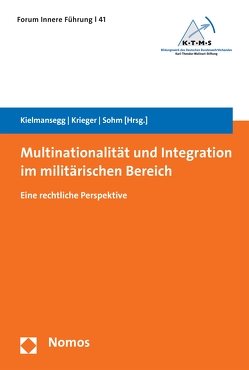 Multinationalität und Integration im militärischen Bereich von Kielmansegg,  Sebastian Graf von, Krieger,  Heike, Sohm,  Stefan