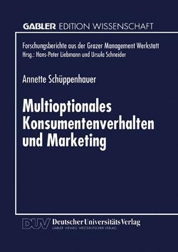 Multioptionales Konsumentenverhalten und Marketing von Schüppenhauer,  Annette