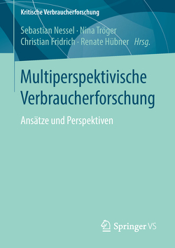 Multiperspektivische Verbraucherforschung von Fridrich,  Christian, Hübner,  Renate, Nessel,  Sebastian, Tröger,  Nina