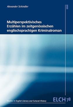 Multiperspektivisches Erzählen im zeitgenössischen englischsprachigen Kriminalroman von Schindler,  Alexander