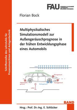 Multiphysikalisches Simulationsmodell zur Außengeräuschprognose in der frühen Entwicklungsphase eines Automobils von Böck,  Florian