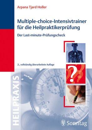 Multiple-Choice-Intensivtrainer für die Heilpraktikerprüfung von Holler,  Arpana Tjard