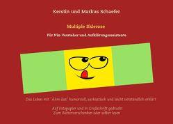 Multiple Sklerose für Nix-Versteher und Aufklärungsresistente von Schaefer,  Kerstin, Schaefer,  Markus