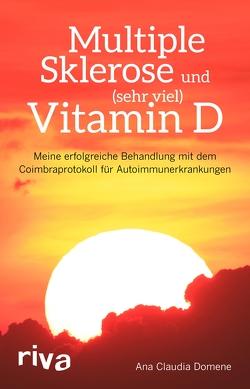 Multiple Sklerose und (sehr viel) Vitamin D von Domene,  Ana Claudia
