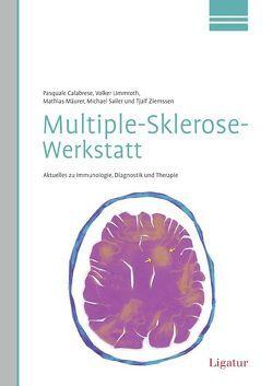 Multiple-Sklerose-Werkstatt von Calabrese,  Pasquale, Limmroth,  Volker, Mäurer,  Mathias, Sailer,  Michael, Ziemssen,  Tjalf