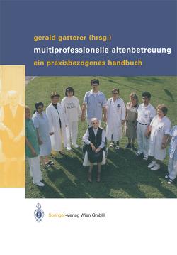Multiprofessionelle Altenbetreuung von Gatterer,  Gerald