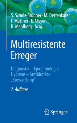 Multiresistente Erreger von Dettenkofer,  Markus, Mahlberg,  Rolf, Mattner,  Frauke, Meyer,  Elisabeth, Schulz-Stübner,  Sebastian
