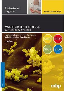 Multiresistente Erreger im Gesundheitswesen von Schwarzkopf,  Andreas