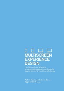 Multiscreen Experience Design von Fischer,  Valentin, Nagel,  Wolfram