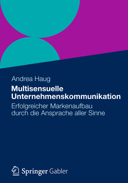 Multisensuelle Unternehmenskommunikation von haug,  andrea