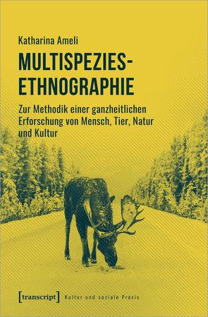 Multispezies-Ethnographie von Ameli,  Katharina