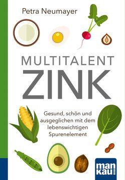 Multitalent Zink. Kompakt-Ratgeber von Neumayer,  Petra
