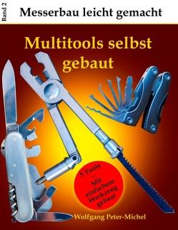 Multitools selbst gebaut von Peter-Michel,  Wolfgang