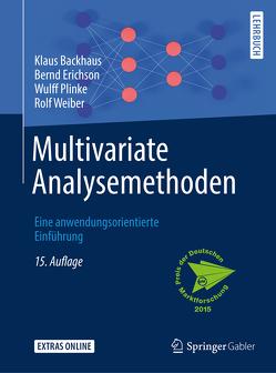 Multivariate Analysemethoden von Backhaus,  Klaus, Erichson,  Bernd, Plinke,  Wulff, Weiber,  Rolf