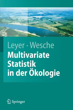 Multivariate Statistik in der Ökologie von Leyer,  Ilona, Wesche,  Karsten